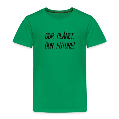 Our Planet, our future! - Kinder Premium T-Shirt