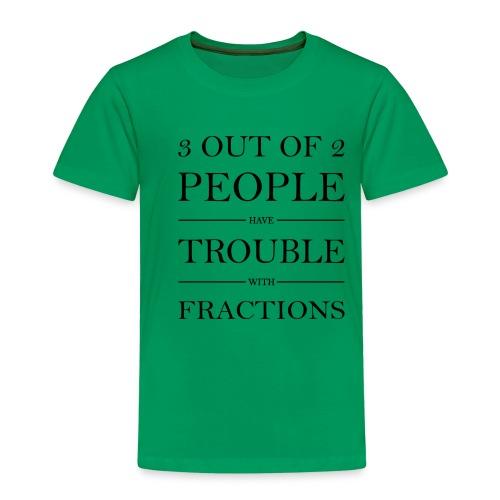 3 von 2 Personen haben Schwierigkeiten mit Brüchen - Kinder Premium T-Shirt