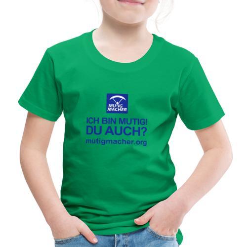 Ich bin mutig! Du auch? - Kinder Premium T-Shirt