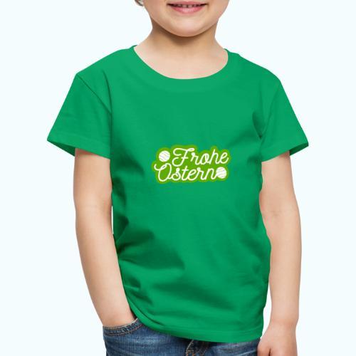 Frohe Ostern - Kids' Premium T-Shirt