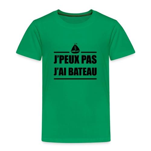 J'peux pas j ai bateau,humour - T-shirt Premium Enfant