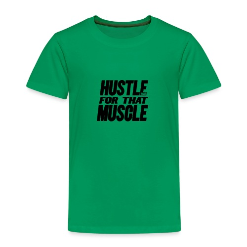 Hustle (hard) for that Muscle - Kinderen Premium T-shirt
