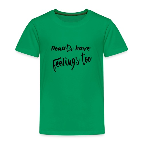 Donuts have feelings too - Kids' Premium T-Shirt