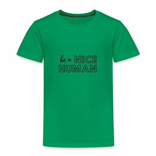 Be a Nice Human   monochrome black - Maglietta Premium per bambini