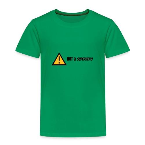 not a superhero - Kids' Premium T-Shirt