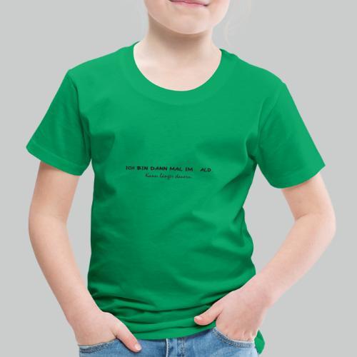 Bin im wald - Kinder Premium T-Shirt