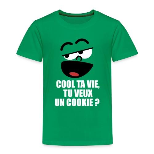 COOL TA VIE TU VEUX UN COOKIE - T-shirt Premium Enfant