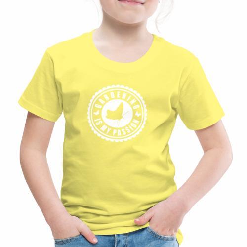 Gardening is my passion - Kinder Premium T-Shirt