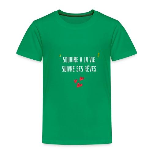Sourire a la vie ,suivre ses reves - T-shirt Premium Enfant