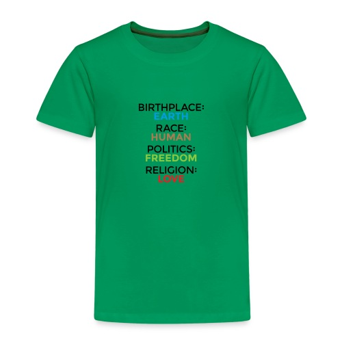 Birthplace Earth race human politics freedom - Kids' Premium T-Shirt