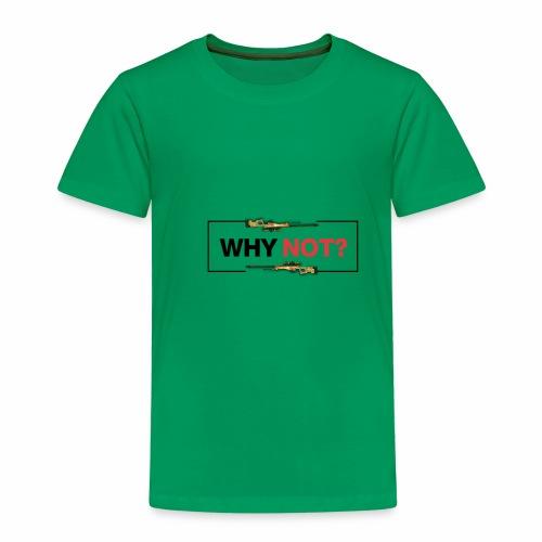 WHY NOT? - Børne premium T-shirt