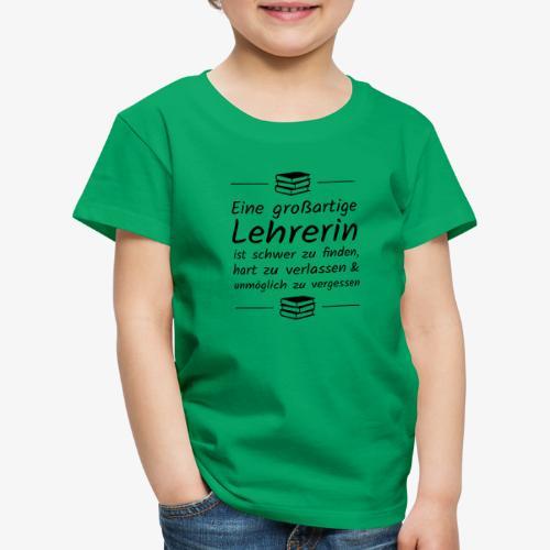 Eine großartige Lehrerin ist schwer zu finden - Kinder Premium T-Shirt