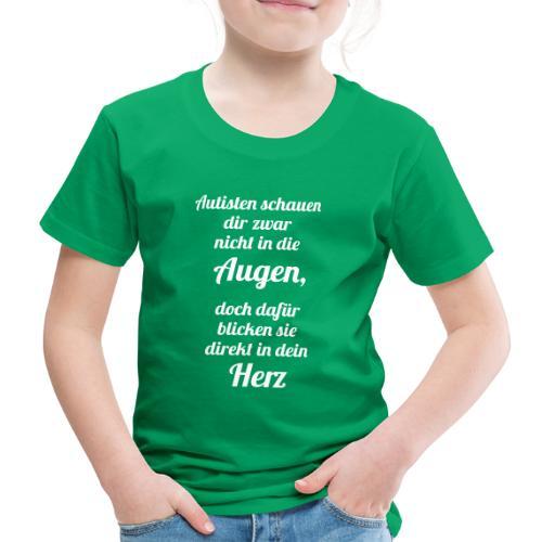 Autisten schauen in dein Herz, nicht in die Augen - Kinder Premium T-Shirt