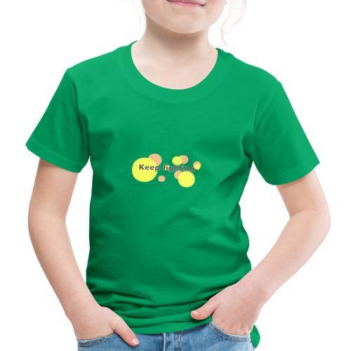 Keep fighting Schrift modern - Kinder Premium T-Shirt