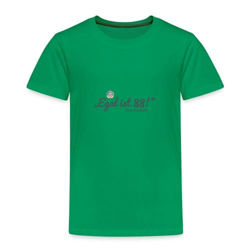 """Omas Weisheiten: """"Egal ist 88!"""" - Kinder Premium T-Shirt"""