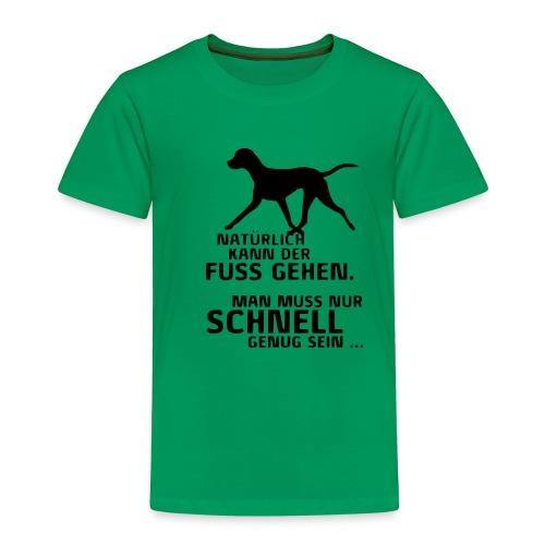 UNSER HUND KANN FUSS GEHEN - Kinder Premium T-Shirt