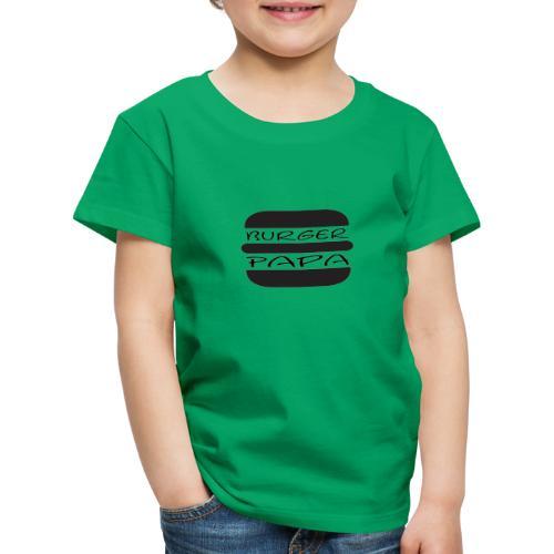 Burger Papa - Der hat´s drauf - Kinder Premium T-Shirt