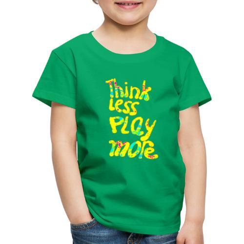think less play more - Kinderen Premium T-shirt