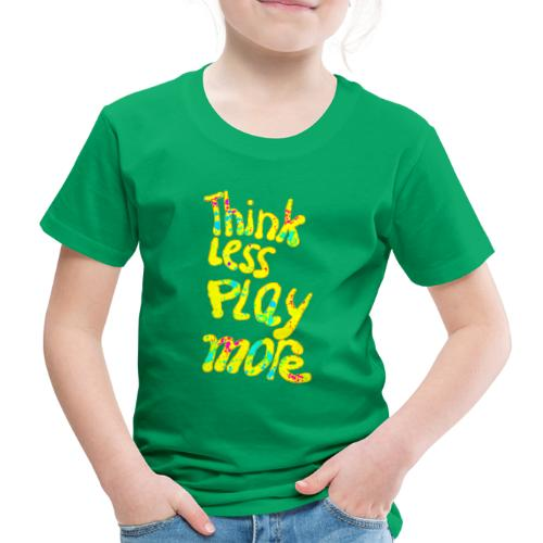 think less play more - Kinderen Premium T-shirt