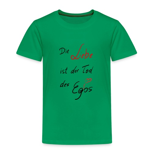 Die Liebe ist der Tod des Egos - Kinder Premium T-Shirt