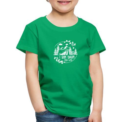 Vorschau: I bin daun moi weg - Kinder Premium T-Shirt