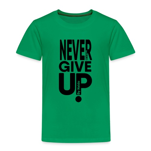 Never ever give up! - Kinderen Premium T-shirt