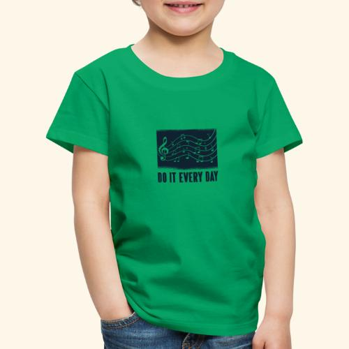 do it every day music - Kinder Premium T-Shirt