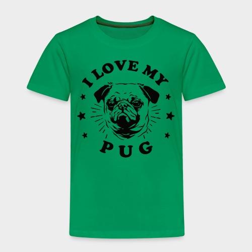 I LOVE MY PUG - Kinder Premium T-Shirt
