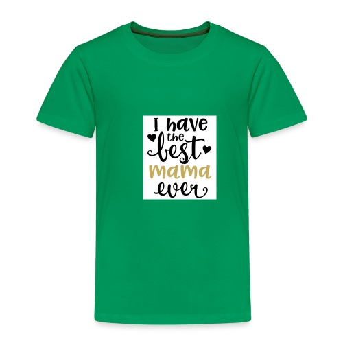 LW I Have the Best Mama Ever 81813 1507587334 128 - Kinderen Premium T-shirt