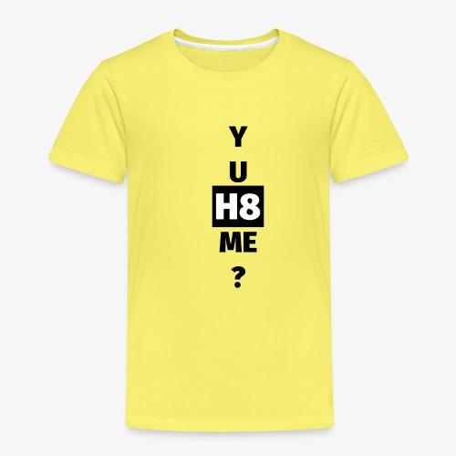 YU H8 ME dark - Kids' Premium T-Shirt