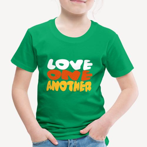 KIDS T-SHIRT - LOVE ONE ANOTHER - Kids' Premium T-Shirt