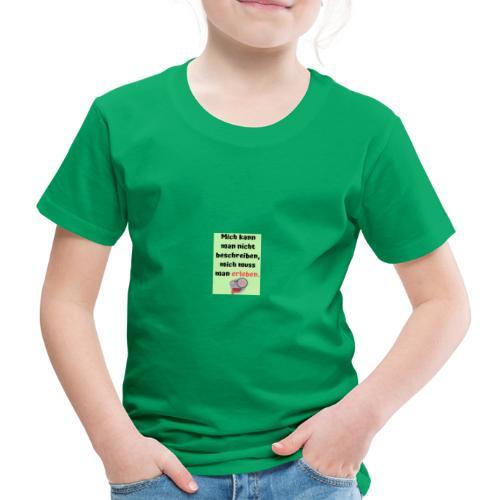 Mich kann man nicht beschreiben - Kinder Premium T-Shirt
