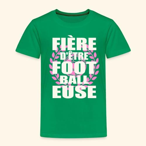 Fière d'être footballeuse - foot féminin - T-shirt Premium Enfant