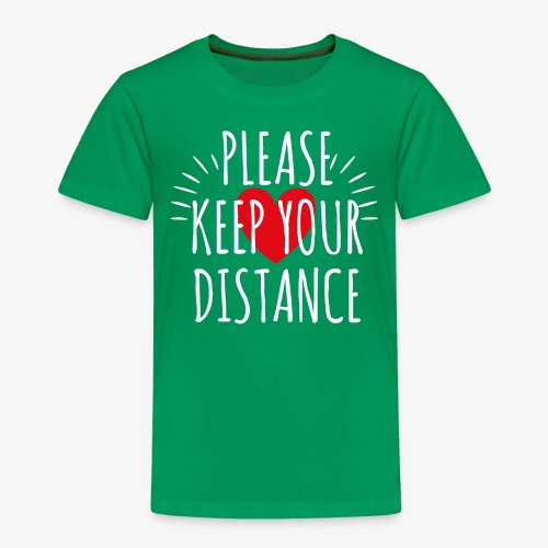 04 Please keep your Distance Heart - Kinder Premium T-Shirt