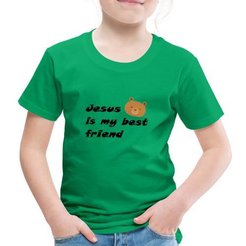 Jesus is my best friend - Kinder Premium T-Shirt