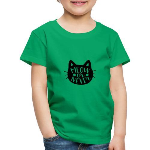 Cat Sayings: Meow or Never - Kids' Premium T-Shirt