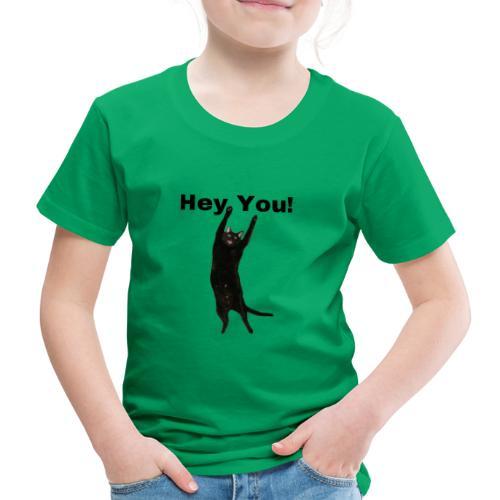 Hey you cat - Kids' Premium T-Shirt