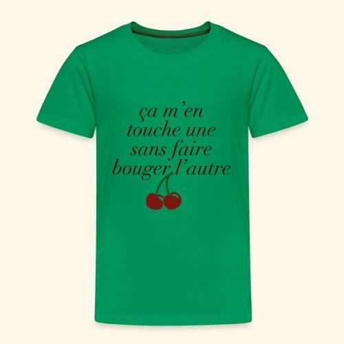 Ça m'en touche une sans faire bouger l'autre ! - T-shirt Premium Enfant