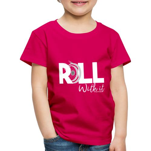 Amy's 'Roll with it' design (white text) - Kids' Premium T-Shirt