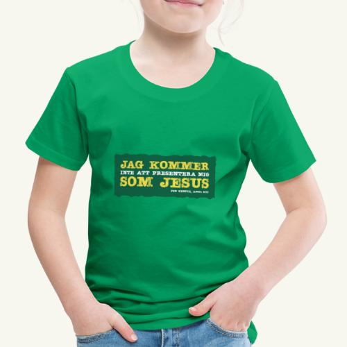 Jag kommer som Jesus - Premium-T-shirt barn