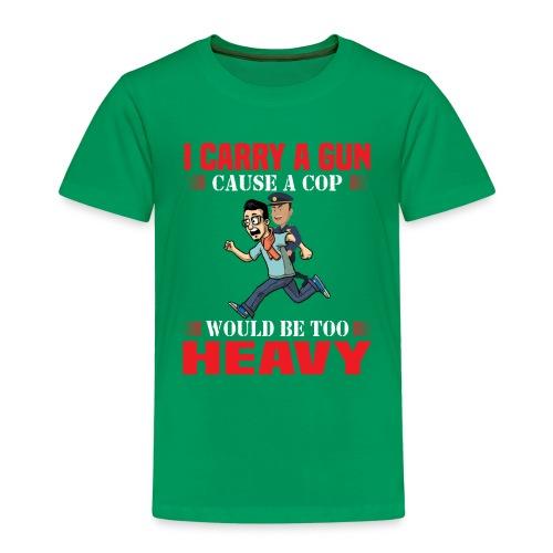 Cops are heavy - Kinder Premium T-Shirt