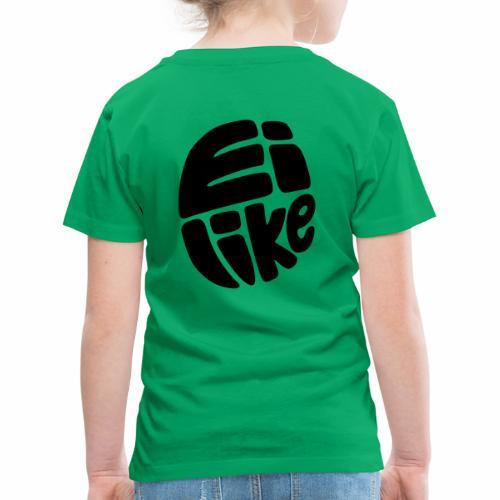 eiLike /// Ei like - Kinder Premium T-Shirt