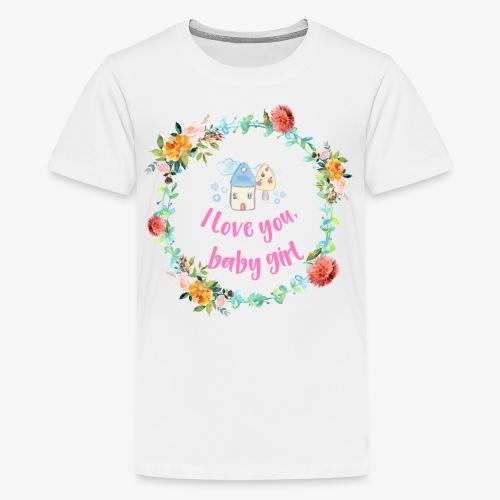 I love you Baby Girl - Teenager Premium T-Shirt