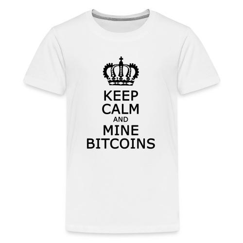 Keep calm and mine Bitcoins Black - Teenager Premium T-Shirt
