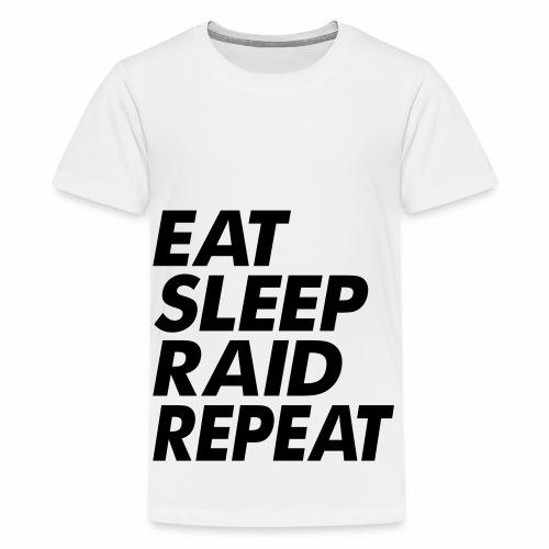 Eat Sleep Raid Repeat Black - Teenage Premium T-Shirt