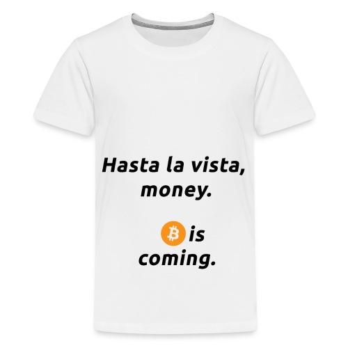 Hasta la vista - Geschenkidee für Terminator Fans - Teenager Premium T-Shirt
