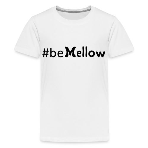 be mellow / hashtag bemellow - schwarz - Teenager Premium T-Shirt