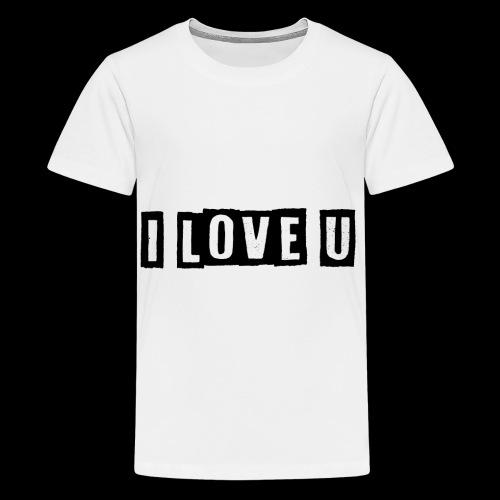 i love u - Teenager Premium T-Shirt