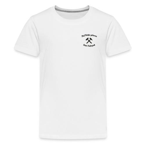 Auf Kohle geboren - Dein Ruhrpott - Teenager Premium T-Shirt