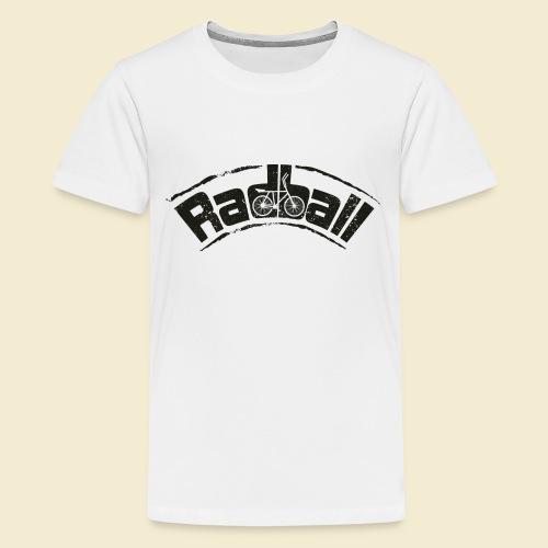 Radball | Radball - Teenager Premium T-Shirt